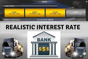 Realistic Bank Interest Rate 1.35.X for Euro Truck Simulator 2