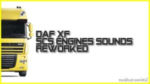 Scs Daf Xf Engines Sounds Reworked for Euro Truck Simulator 2