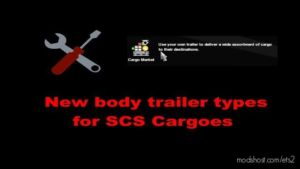 NEW Body Trailer Types For SCS Cargoes for Euro Truck Simulator 2
