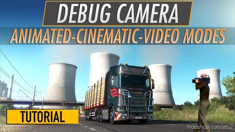 Fly/Debug Camera Hidden Modes (1.36.X) for Euro Truck Simulator 2