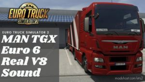 MAN TGX Euro 6 Real D38 Engine Sound V6.0 [1.36.X] for Euro Truck Simulator 2