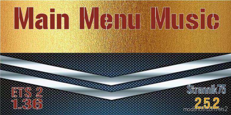 Main Menu Music V2.5.2 for Euro Truck Simulator 2