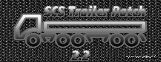 SCS Trailer Patch V2.2 [1.37] for Euro Truck Simulator 2