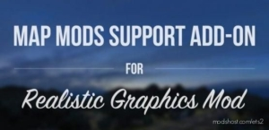 Map Mods Support Add-On For Realistic Graphics Mod for Euro Truck Simulator 2