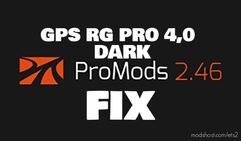 GPS RG PRO V4.0 Dark Promods FIX V2.46 for Euro Truck Simulator 2