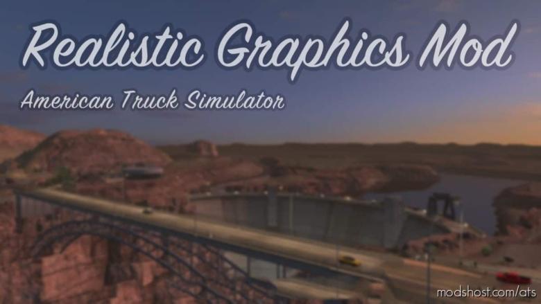 Realistic Graphics Mod V5.1 for American Truck Simulator