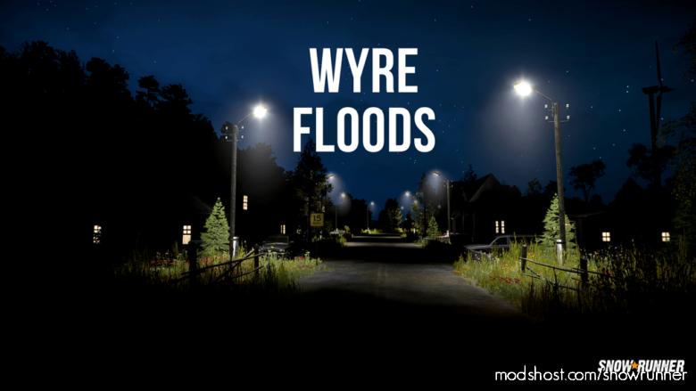 Wyre Floods V0.7 for SnowRunner