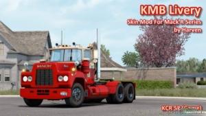 KMB Livery For Mack R Series (V1.0) for American Truck Simulator