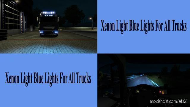 Light Blue Xenon Lights For ALL Trucks for Euro Truck Simulator 2
