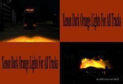 Dark Orange Xenon Lights For ALL Trucks for Euro Truck Simulator 2