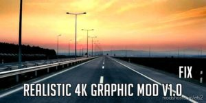 Realistic 4K Graphic FIX for Euro Truck Simulator 2
