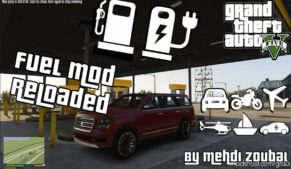 Fuel Mod Reloaded for Grand Theft Auto V