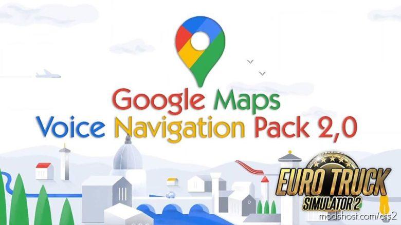 Google Maps Voice Navigation Pack V2.0 for Euro Truck Simulator 2