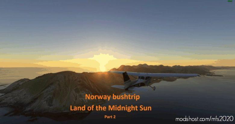Land Of The Midnight SUN – Norway – Part 2 for Microsoft Flight Simulator 2020