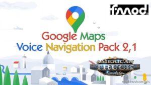 Google Maps Voice Navigation Pack V2.1 for American Truck Simulator