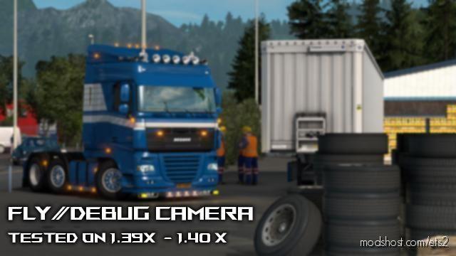 Fly/Debug Camera & Hidden Modes for Euro Truck Simulator 2