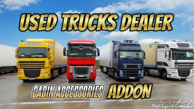 Used Trucks Dealer – Cabin Accessories Addon for Euro Truck Simulator 2