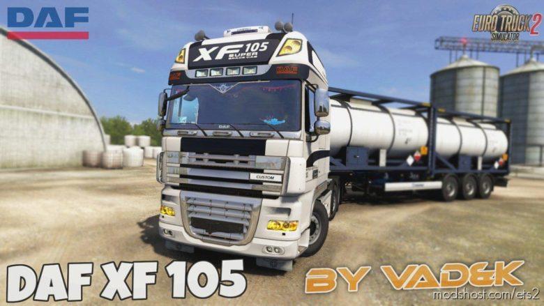 DAF XF 105 V7.3.1B Edit By Vad&K [1.40.X] for Euro Truck Simulator 2