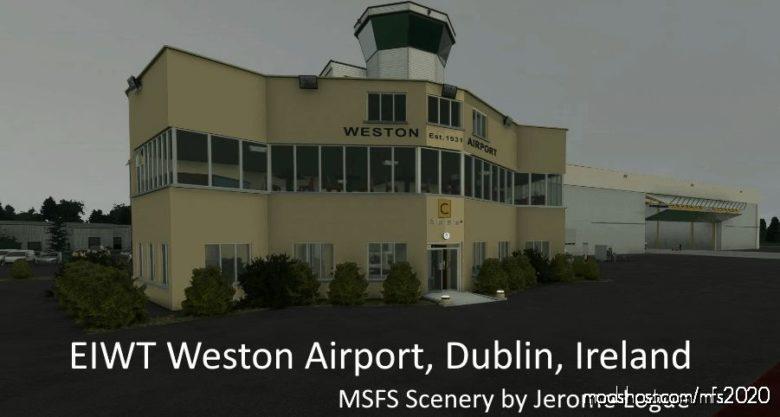 Eiwt Weston Airport, Dublin, Ireland for Microsoft Flight Simulator 2020
