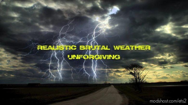 Realistic Brutal Weather Unforgiving V6.2 [1.40] for Euro Truck Simulator 2
