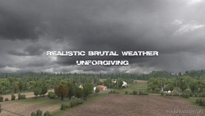 Realistic Brutal Weather Unforgiving V3.4 [1.40] for American Truck Simulator