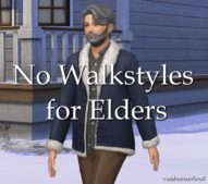 NO Walkstyles For Elders for The Sims 4