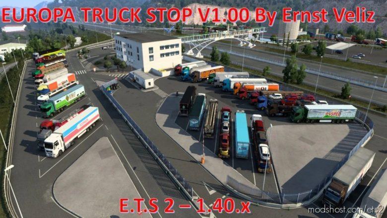 European Truck Stops By Ernst Veliz [1.40.X] for Euro Truck Simulator 2