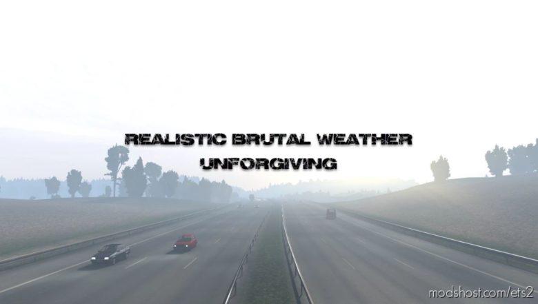 Realistic Brutal Weather Unforgiving V6.5 [1.40] for Euro Truck Simulator 2