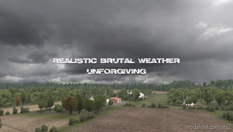 Realistic Brutal Weather Unforgiving V6.5 [1.40.X] for Euro Truck Simulator 2