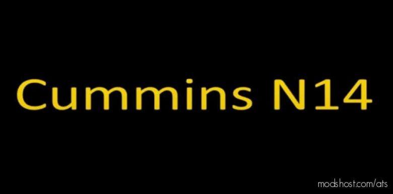 Cummins N14 Engines & Sound [1.40] for American Truck Simulator