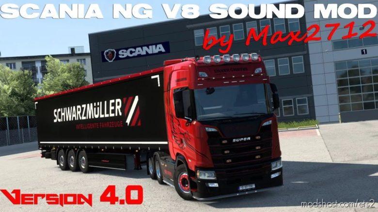 Scania NG V8 Sound Mod By MAX2712 V4.0 for Euro Truck Simulator 2