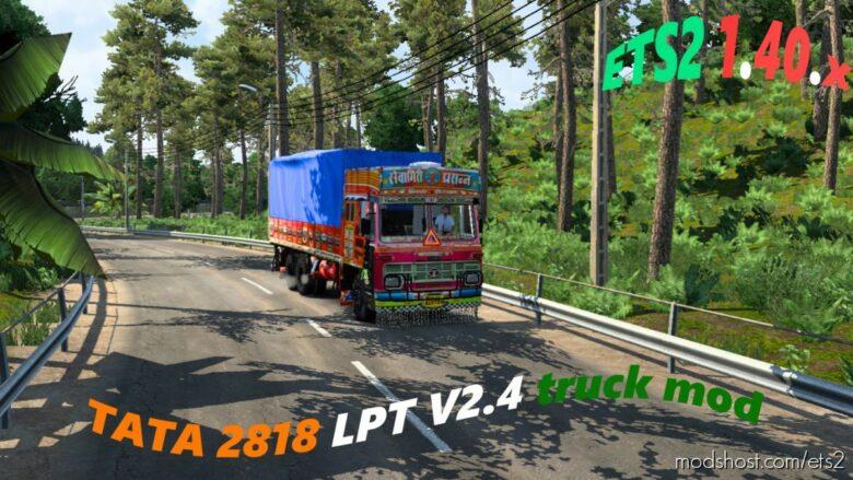 TATA LPT 2818 COWL V2.4 Truck [1.40.X] for Euro Truck Simulator 2