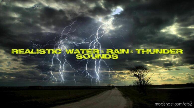 Realistic Water & Rain & Thunder Sounds V4.9 [1.41] for Euro Truck Simulator 2